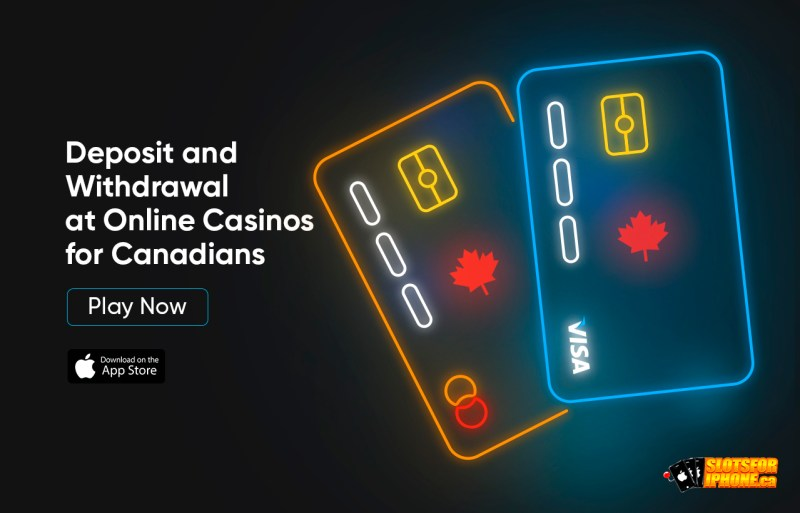 Deposit and Withdrawal at Online Casinos for Canadians
