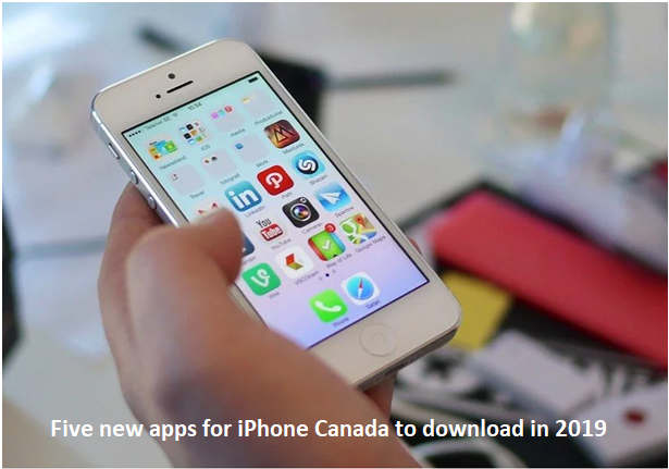 Five new apps for iPhone Canada to download in 2019