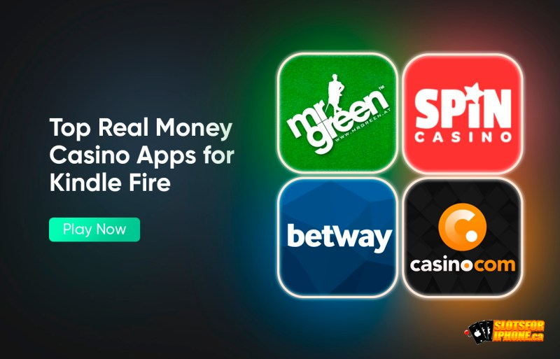 Top Real Money Casino Apps for Kindle Fire
