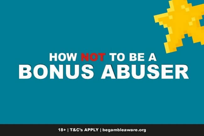 How can you avoid being a bonus abuser