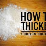 How do I thicken my slow cooker dish?