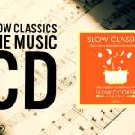 Slow Classics – The 2CD Musical Companion To Slow Cooker Central