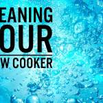 How to clean your slow cooker!