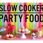 PARTY FOOD with your slow cooker!!