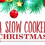 A Slow Cooked Christmas