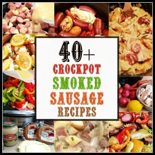 Big List of 40 Crock Pot Sausage Kielbasa Recipes