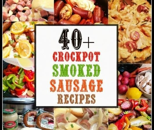 Big List of 40+ Crock Pot Sausage & Kielbasa Recipes