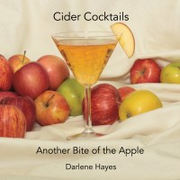 Cider Cocktails, Another Bite of the Apple, by Darlene Hayes