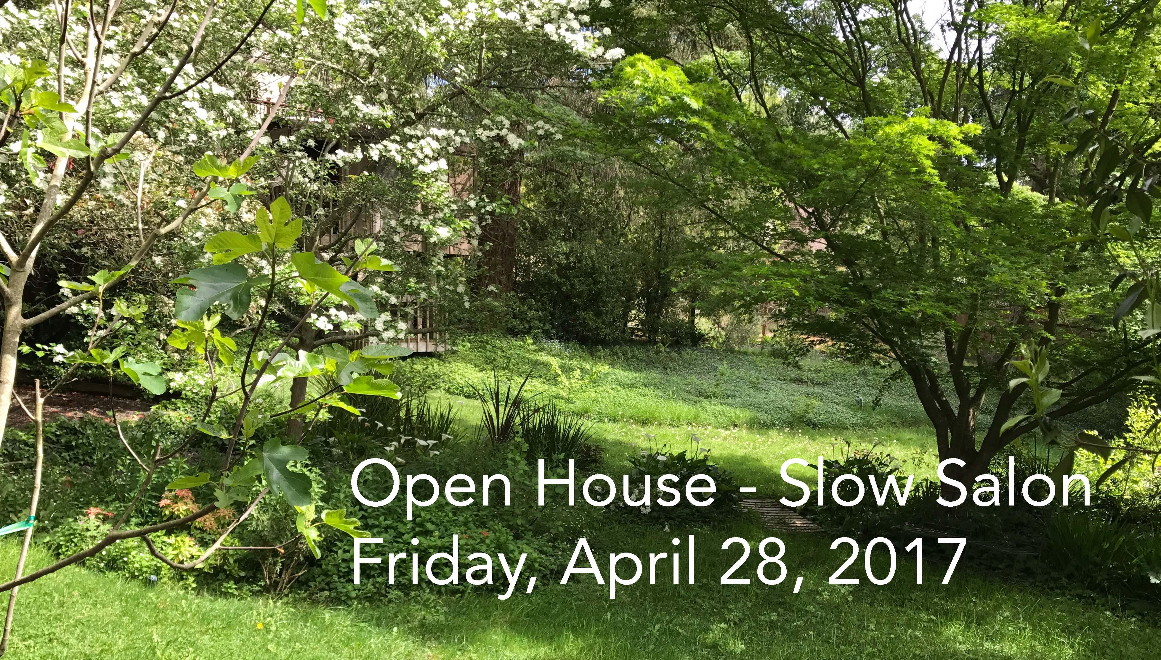 Open House — Slow Salon, Friday, April 28, 2017