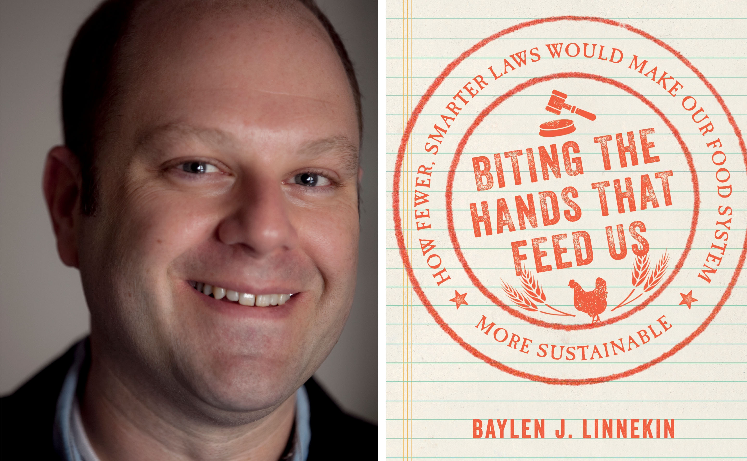 """Baylen Linnekin is the author of """"Biting the Hands that Feed Us: How Fewer, Smarter Laws Would Make Our Food System More Sustainable"""", a book about our failing food regulations."""