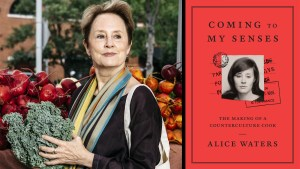 Coming to My Senses: The Making of a Counterculture Cook, by Alice Waters