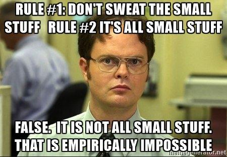 Okay it can't ALL be small stuff