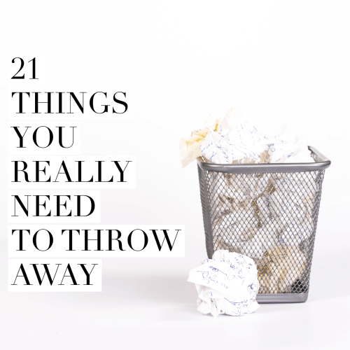 things you need to throw away