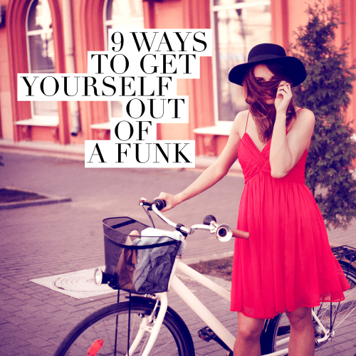 9 ways to get yourself out of a funk