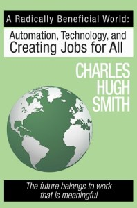 Of Two Minds; Charles Hugh Smith; Economics; Garden; Sustainable Life; Weight Loss Journey; Healthy Living; Mincome; tribe; jobs; new economy; Bring Danny Home; military; blogger; blog