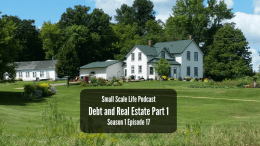 Real Estate; Debt; Dave Ramsey; Paying off Debt; Homestead; Goals; Vision; Sustainable Life; Jack Spirko; Rural Living; Rural Life; Property; Podcast