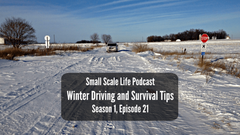 Winter Driving; Winter Survival Tips; Survival Tips; Prepared; Prepping; Homestead; Sustainable Life; Rural Living; Rural Life; Podcast;