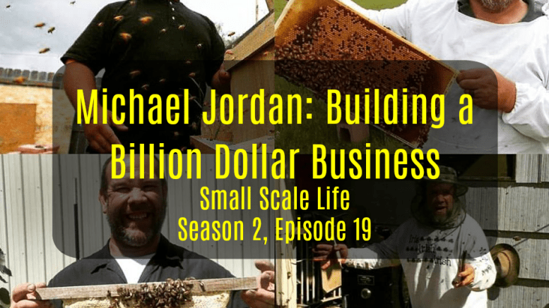 Bee; Bees; Honey; Pollen; Podcast; Small Scale Life; Homestead; Homesteading; Permaculture; Prepping; beekeeping; small business; mead; Michael Jordan; Beekeeping Billion Dollar Business