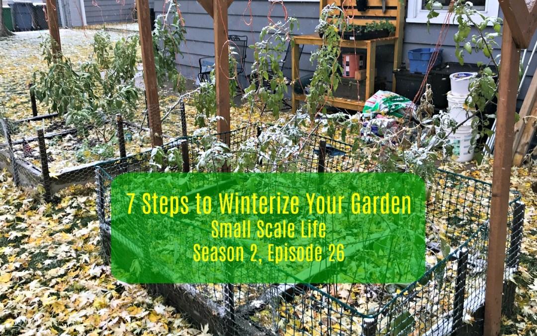 7 Steps to Winterize Your Garden – S2E26