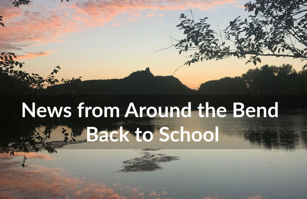 News from Around the Bend: Back to School Edition