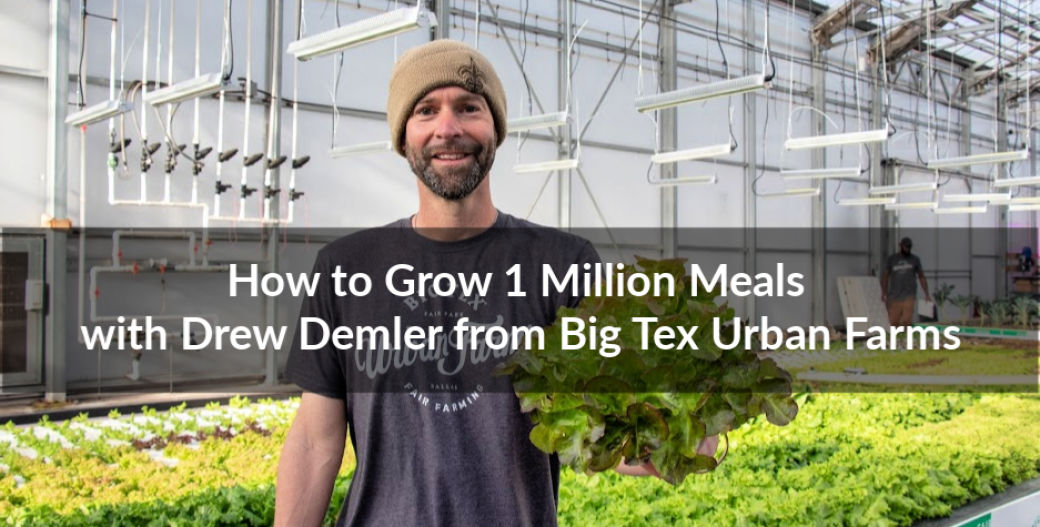 How to Grow 1 Million Meals with Drew Demler