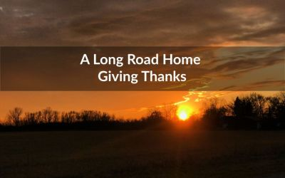 A Long Road Home – Giving Thanks