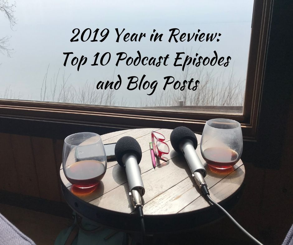 2019 Year in Review: Top 10 Podcast Episodes and Blog Posts