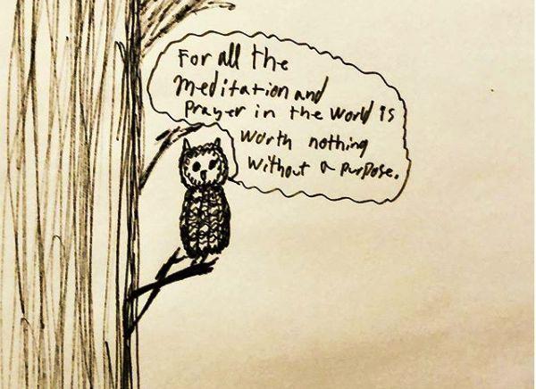 Blogging and Art with Atlantis Gazette: Owl on Meditation, Prayers and Purpose