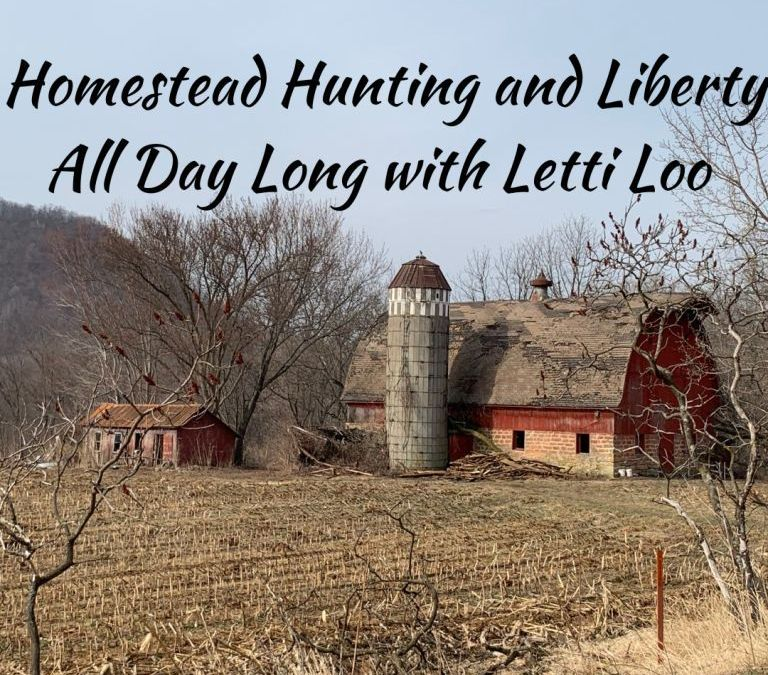 Homestead Hunting and Liberty All Day with Letti Loo