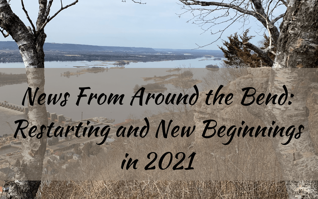 News from Around the Bend; Restarting and New Beginnings; Content