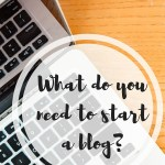 what do you need to start a blog