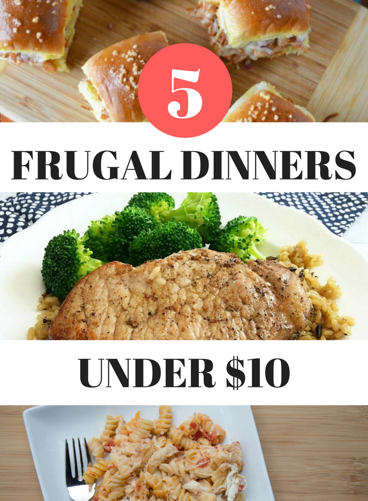 5 frugal dinners under 10 dollars
