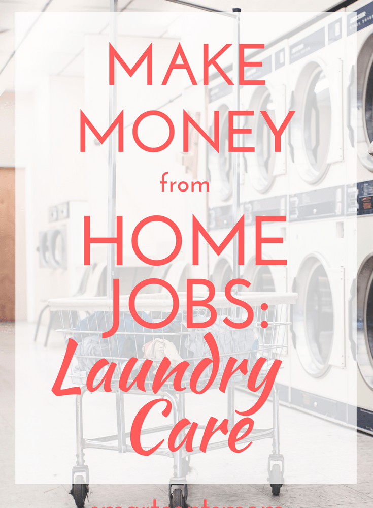 Make Money from Home Jobs: Laundry Care
