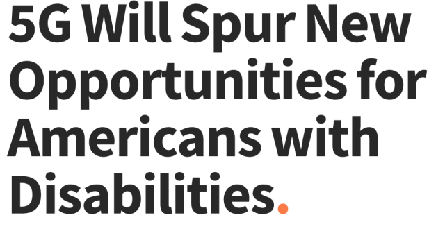Screenshot-2018-6-25 5G Will Spur New Opportunities for Americans with Disabilities