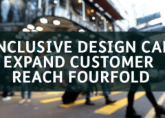 World-first report Research reveals inclusive design can expand customer reach fourfold