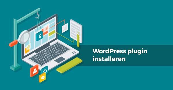 Hoe een WordPress-plugin installeren en waar je op moet ...