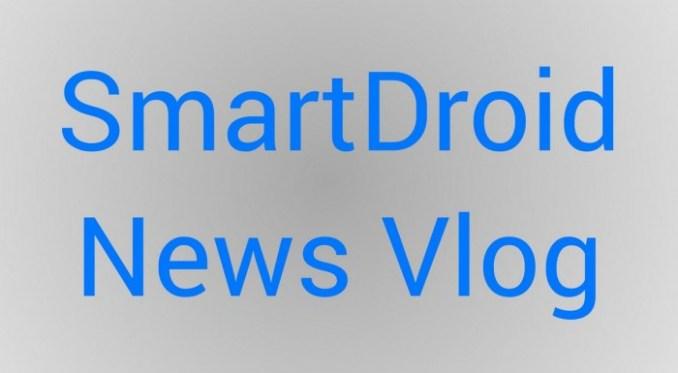 SmartDroid news vlog