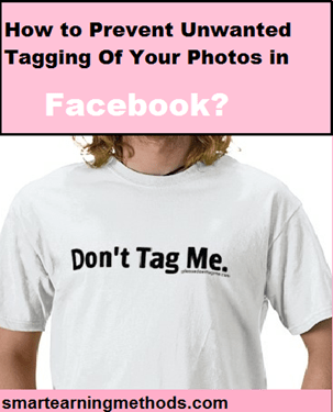 How to Prevent Unwanted Tagging Of Your Photos in Facebook