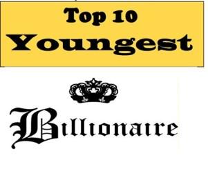 top 10 youngest billionaire