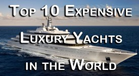 10 Expensive Luxury Yachts