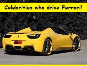Celebrities who drive Ferrari