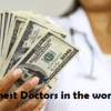 Top 10 Richest Doctors in the world