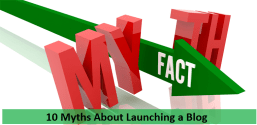 10 Myths About Launching a Blog