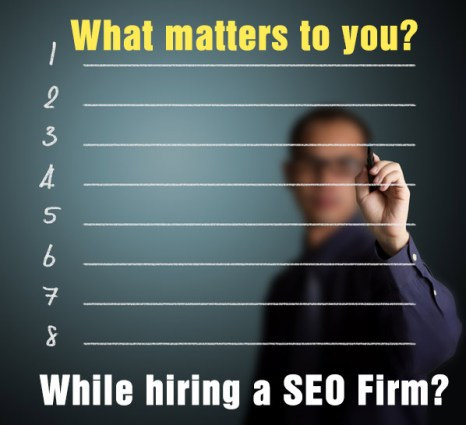 what matters to you while hiring SEO company?