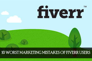 sem-top-10-marketing-mistakes-made-by-fiverr-users