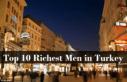 Top 10 Richest Men in Turkey In 2017