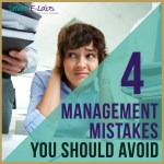 The 4 Management Mistakes You Should Avoid Making