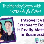 PODCAST: The Monday Show EP 05 – Introvert or Extrovert; Does It Really Matter? The Entrepreneur's Perspective