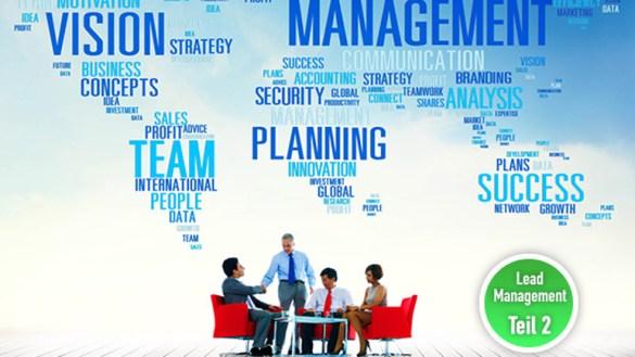 In 8 Schritten zu einem erfolgreichen Lead Management - Teil 2