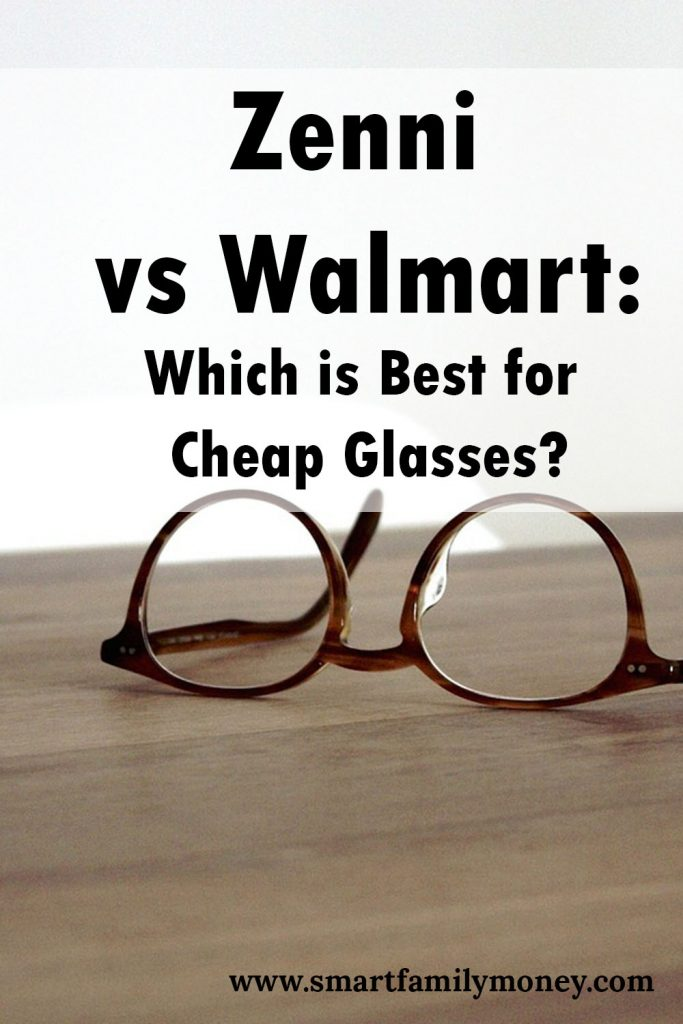 Walmart vs Zenni: Which is Best for Cheap Glasses? - Smart Family Money
